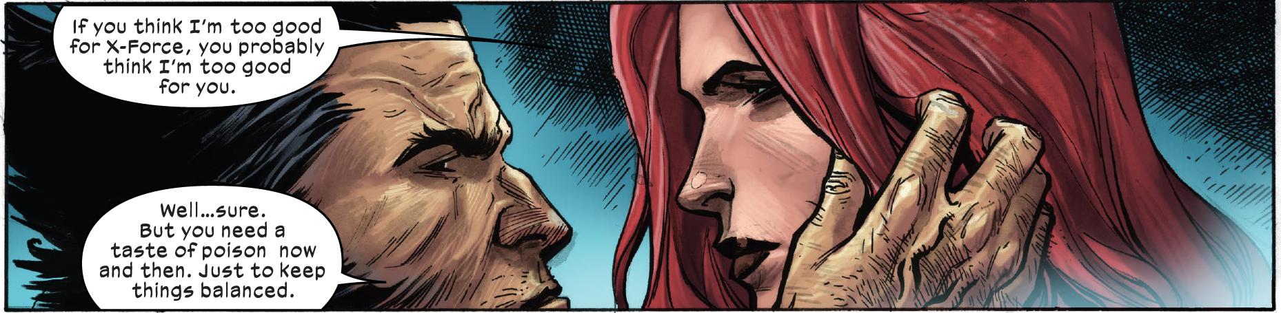 """""""Se você acha que sou boa demais para a X-Force, provavelmente você acha que eu sou boa demais para você também"""", diz Jean. Wolverine responde: """"Bom… sim. Mas você precisa do gosto do veneno vez ou outra. Só para manter o equilíbrio."""""""